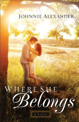 Where She Belongs (Misty Willow Book #1): A Novel - eBook  -     By: Johnnie Alexander