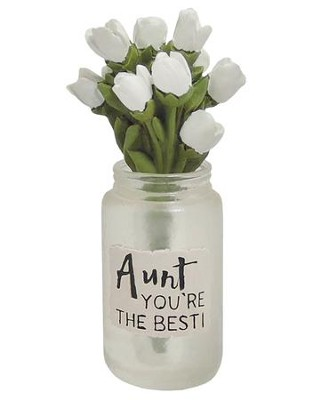 Aunt You're the Best Mason Jar with White Roses  -     By: Barbara Lloyd