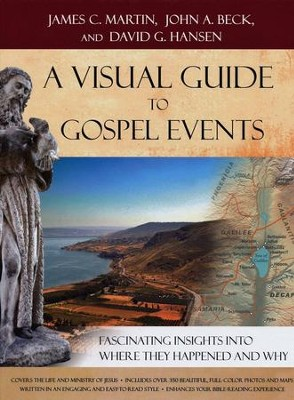 A Visual Guide to Gospel Events: Fascinating Insights into Where They Happened and Why - eBook  -     By: James C. Martin, John A. Beck, David G. Hansen