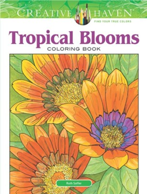 Tropical Blooms Coloring Book  -     By: Ruth Soffer