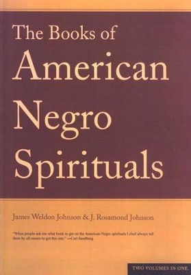The Books of American Negro Spirituals   -     By: James Weldon Johnson, J. Rosamond Johnson