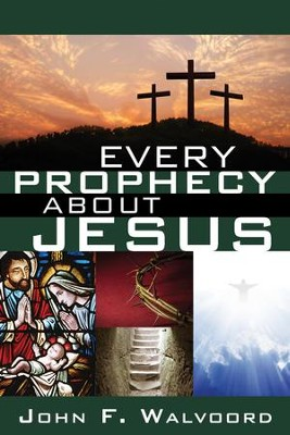 Every Prophecy about Jesus - eBook  -     By: John Walvoord