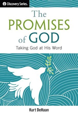The Promises of God: Taking God at His Word / Digital original - eBook  -     By: Kurt DeHaan