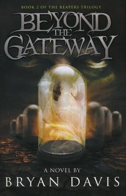 #2: Beyond The Gateway - Reapers Trilogy  -     By: Bryan Davis