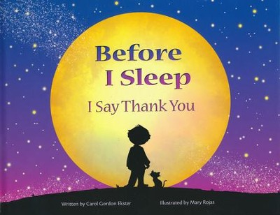Before I Sleep I Say Thank You   -     By: Carol Gordon Ekster     Illustrated By: Mary Rojas