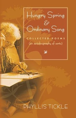 Hungry Spring and Ordinary Song: Collected Poems (an autobiography of sorts) - eBook  -     By: Phyllis Tickle