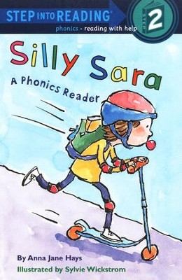 Silly Sara:  A Phonics Reader  -     By: Anna Jane Hays     Illustrated By: Sylivie Wickstom