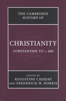 Cambridge History of Christianity: Volume 2, Constantine to c. 600, Hardcover  -     By: Augustine Casiday, Frederick W. Norris