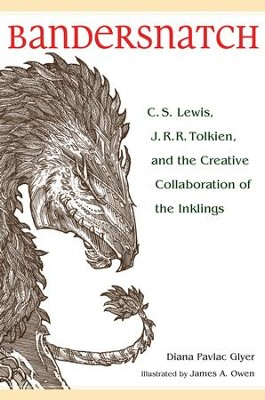 Bandersnatch: C. S. Lewis, J. R. R. Tolkien, and the Creative Collaboration of the Inklings - eBook  -     By: Diana Pavlac Glyer