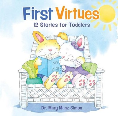 First Virtues: 12 Stories for Toddlers / Revised - eBook  -     By: Mary Manz Simon