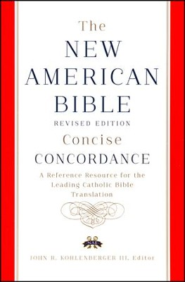 The New American Bible, Concise Concordance, Hardcover, Revised Edition  -     Edited By: John Kohlenberger     By: John Kohlenberger(Ed.)