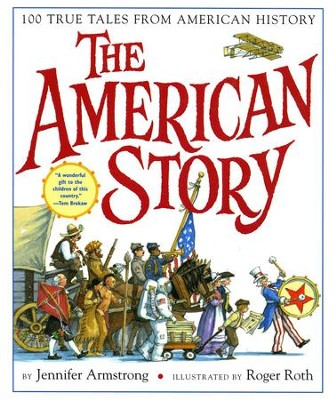 The American Story: 100 True Tales from American History  -     By: Jennifer Armstrong