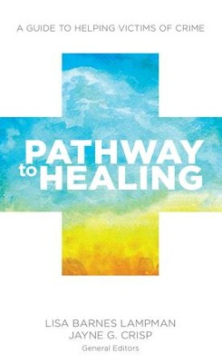 Pathway to Healing: A Guide to Helping Victims of Crime - eBook  -     By: Jayne G. Crisp, Lisa Lampman