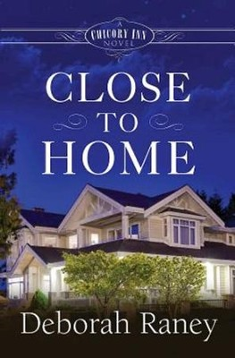 Close to Home: A Chicory Inn Novel - Book 4 - eBook  -     By: Deborah Raney