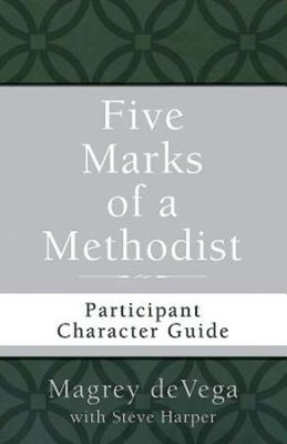 Five Marks of a Methodist: Participant Character Guide - eBook  -     By: Magrey deVega