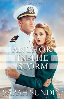 Anchor in the Storm (Waves of Freedom Book #2): A Novel - eBook  -     By: Sarah Sundin