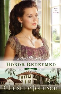 Honor Redeemed (Keys of Promise Book #2): A Novel - eBook  -     By: Christine Johnson
