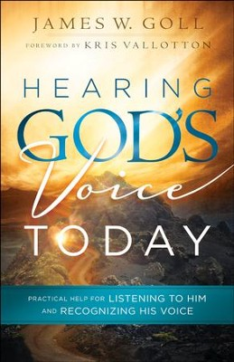 Hearing God's Voice Today: Practical Help for Listening to Him and Recognizing His Voice - eBook  -     By: James W. Goll