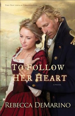 To Follow Her Heart (The Southold Chronicles Book #3): A Novel - eBook  -     By: Rebecca DeMarino