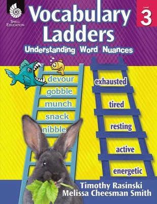 Vocabulary Ladders: Understanding Word Nuances Level 3  -     By: Timothy Rasinski