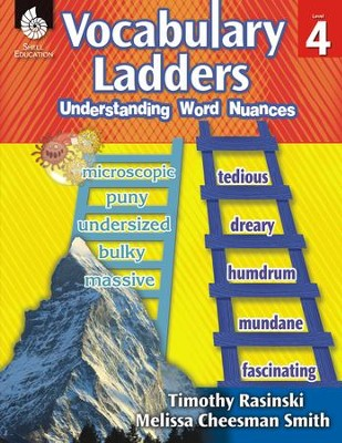 Vocabulary Ladders: Understanding Word Nuances Level 4  -     By: Timothy Rasinski