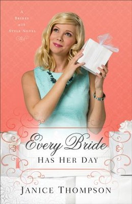 Every Bride Has Her Day (Brides with Style Book #3): A Novel - eBook  -     By: Janice Thompson