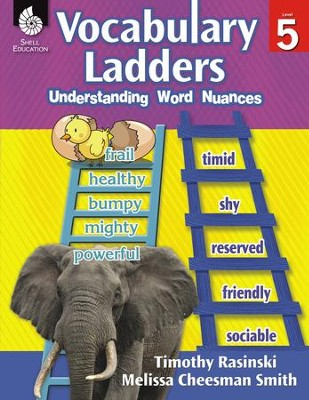 Vocabulary Ladders: Understanding Word Nuances Level 5  -     By: Timothy Rasinski