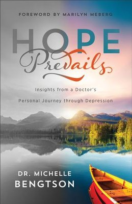 Hope Prevails: Insights from a Doctor's Personal Journey through Depression - eBook  -     By: Dr. Michelle Bengtson