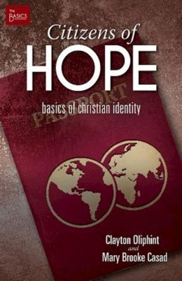 Citizens of Hope: Basics of Christian Identity   -     By: Mary Brooke Casad, Clayton Oliphint