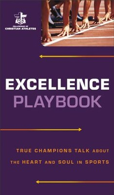 Excellence Playbook: True Champions Talk about the Heart and Soul in Sports - eBook  -     By: Fellowship of Christian Athletes