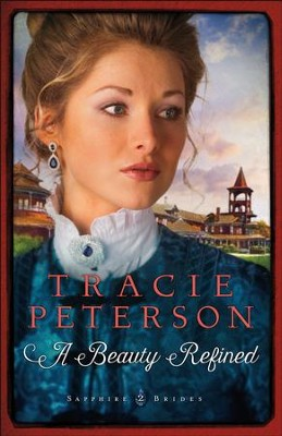 A Beauty Refined (Sapphire Brides Book #2) - eBook  -     By: Tracie Peterson