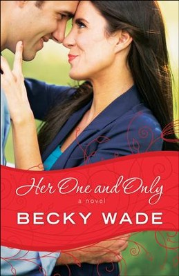 Her One and Only (A Porter Family Novel Book #4) - eBook  -     By: Becky Wade
