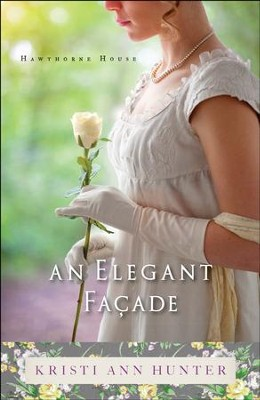 An Elegant Facade (Hawthorne House Book #2) - eBook  -     By: Kristi Ann Hunter