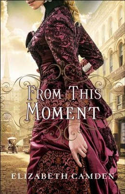 From This Moment - eBook  -     By: Elizabeth Camden