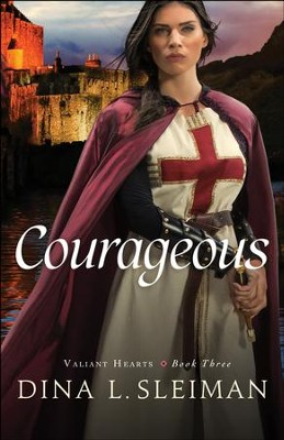 Courageous (Valiant Hearts Book #3) - eBook  -     By: Dina L. Sleiman