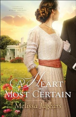 A Heart Most Certain #1, Teaville Moral Society series - eBook  -     By: Melissa Jagears