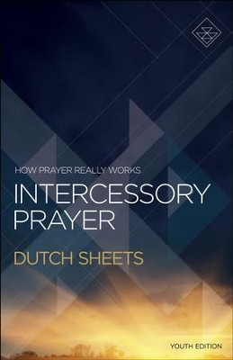Intercessory Prayer: How Prayer Really Works - eBook  -     By: Dutch Sheets