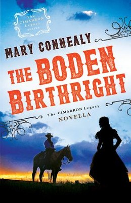 The Boden Birthright (The Cimarron Legacy): A Cimarron Legacy Novella - eBook  -     By: Mary Connealy