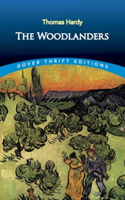 The Woodlanders  -     By: Thomas Hardy