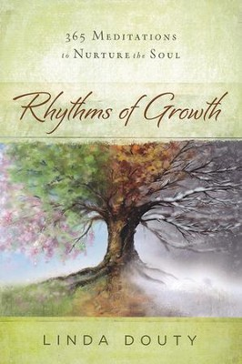 Rythyms of Growth: 365 Meditations to Nurture the Soul  -     By: Linda Douty