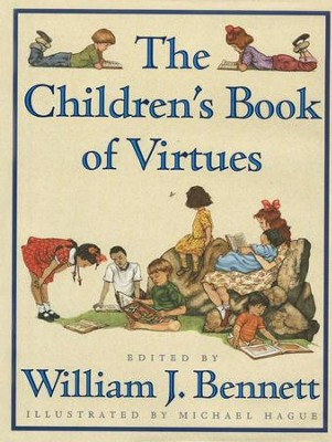 The Children's Book of Virtues   -     By: William J. Bennett
