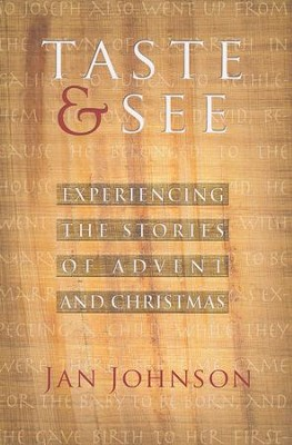 Taste and See: Experiencing the Stories of Advent and Christmas  -     By: Jan Johnson