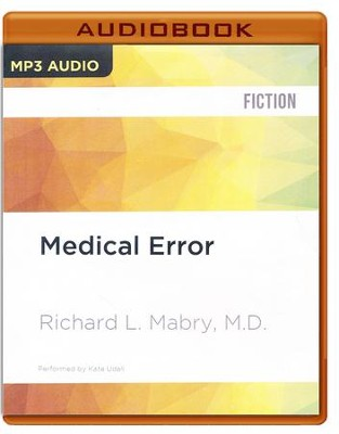 #2: Medical Error - unabridged audio book on MP3-CD   -     Narrated By: Kate Udall     By: Richard L. Mabry M.D.