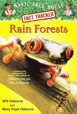 Magic Tree House Fact Tracker #5: Rain Forests  -     By: Mary Pope Osborne     Illustrated By: Will Osborne, Sal Murdocca
