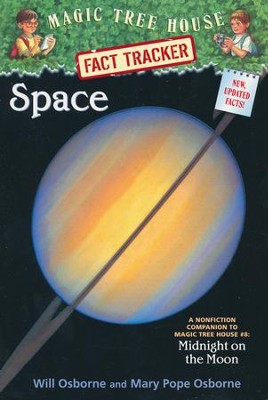 Magic Tree House Fact Tracker #6: Space  -     By: Mary Pope Osborne     Illustrated By: Will Osborne, Sal Murdocca