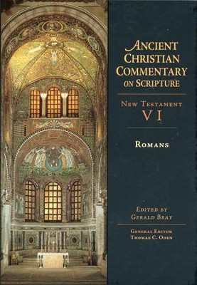 Romans: Ancient Christian Commentary on Scripture, NT Volume 6 [ACCS]   -     Edited By: Gerald Bray, Thomas C. Oden