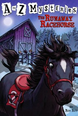 The Runaway Racehorse: A to Z Mysteries #18  -     By: Ron Roy     Illustrated By: John Steven Gurney