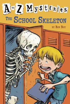 The School Skeleton: A to Z Mysteries #19  -     By: Ron Roy     Illustrated By: John Steven Gurney