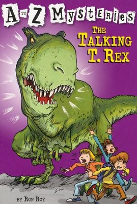The Talking T Rex: A to Z Mysteries #20  -     By: Ron Roy     Illustrated By: John Steven Gurney