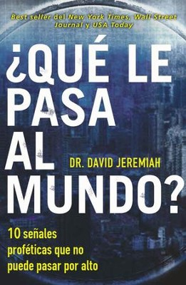 ¿Qué Le Pasa al Mundo?  (What in the World Is Going On?) eBook  -     By: Dr. David Jeremiah